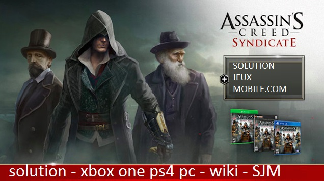 soluce Assassin's Creed Syndicate PC – ps4 – xone wiki